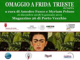 OMAGGIO A FRIDA, Magazzino 26 di Porto Vecchio, a Trieste, dal 16 dicembre 2018 al 6 gennaio 2019