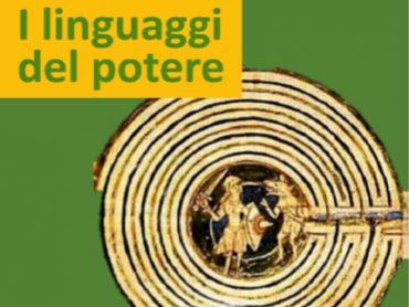 """""""I linguaggi del potere"""", Convegno Internazionale di Studi"""